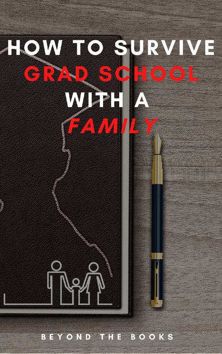 How to Survive Grad School with a Family