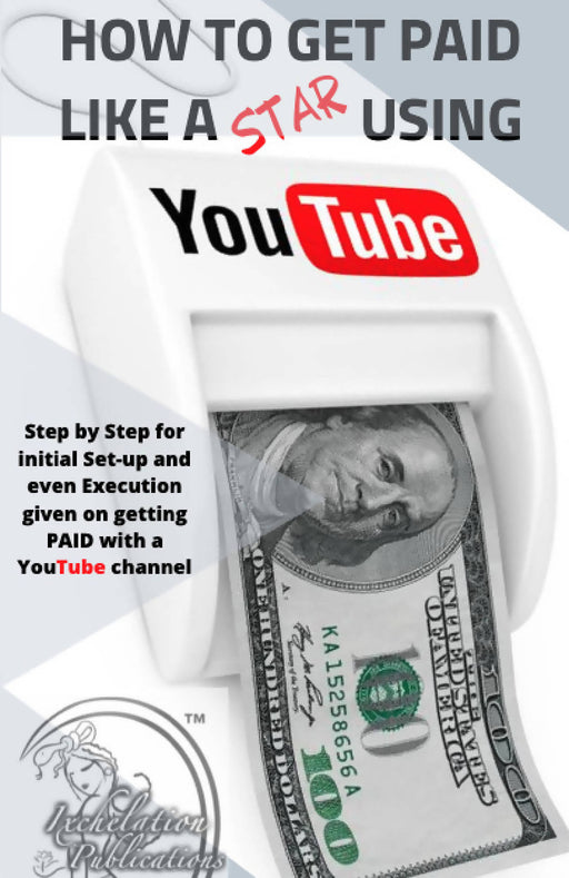 How To Get Paid Like A Star Using YouTube