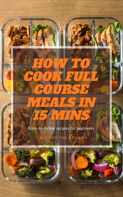 How to Cook Full Course Meal in 15 Mins