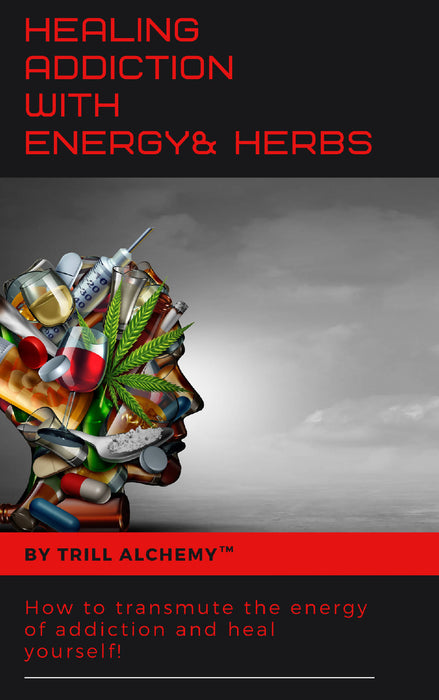 Healing Addiction with Energy and Herbs