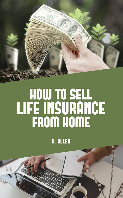 How to Sell Life Insurance From Home