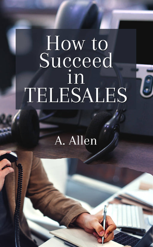 How to Succeed in TELESALES