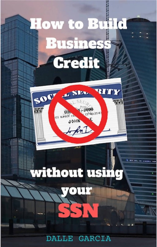 How to Build business Credit without using your SSN