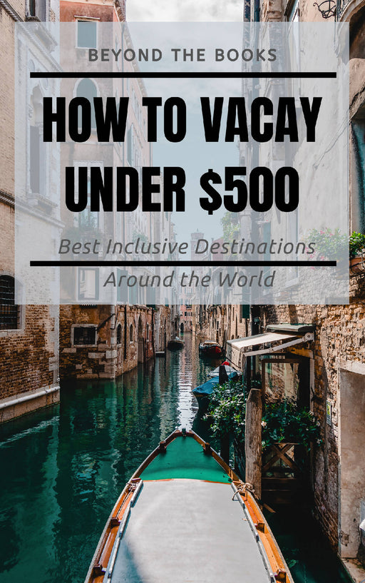 How to Vacay Under $500