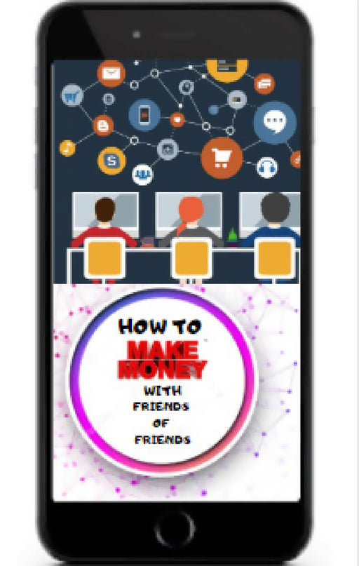 HOW TO MAKE MONEY WITH FRIENDS OF FRIENDS