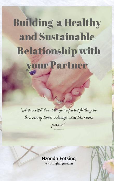 Building a Healthy and Sustainable Relationship with your Partner