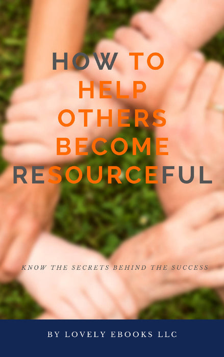 How To Help Others Become Resourceful