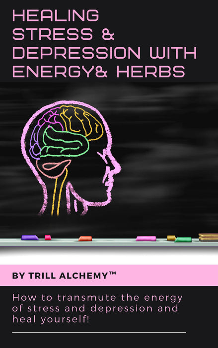 Healing Stress and Depression with Energy and Herbs
