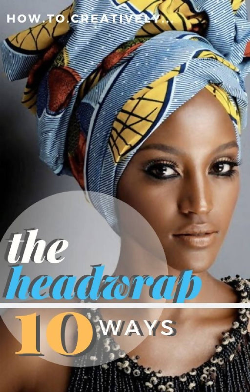 The Headwrap 10 Ways