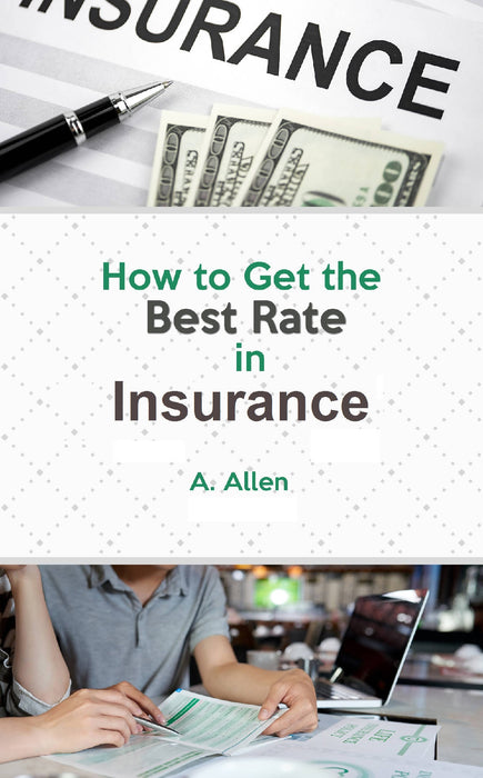 How to Get the Best Rate in Insurance