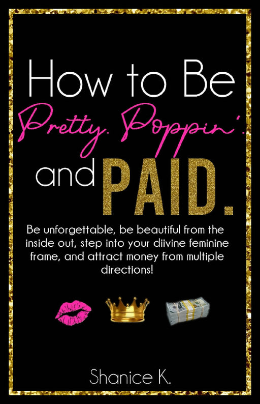 How to Be Pretty, Poppin', and Paid