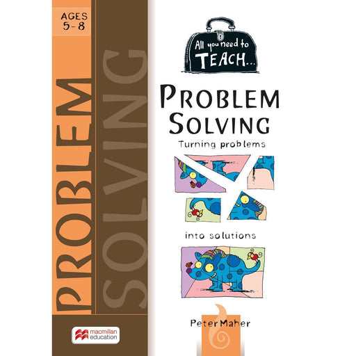 All You Need to Teach: Problem Solving Ages 5-8