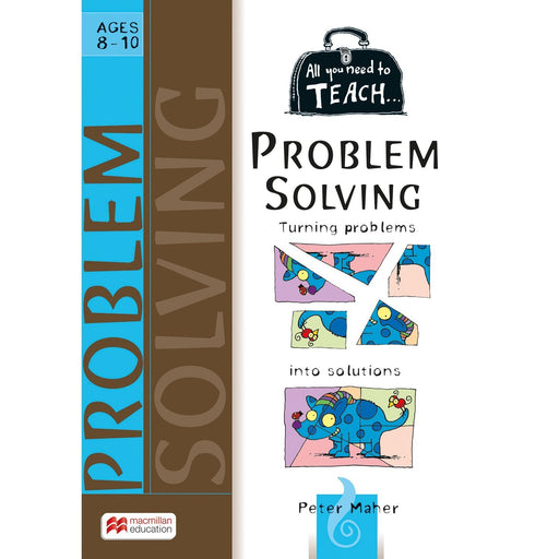All You Need to Teach: Problem Solving Ages 8-10