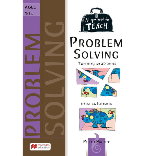 All You Need to Teach: Problem Solving Ages 10+
