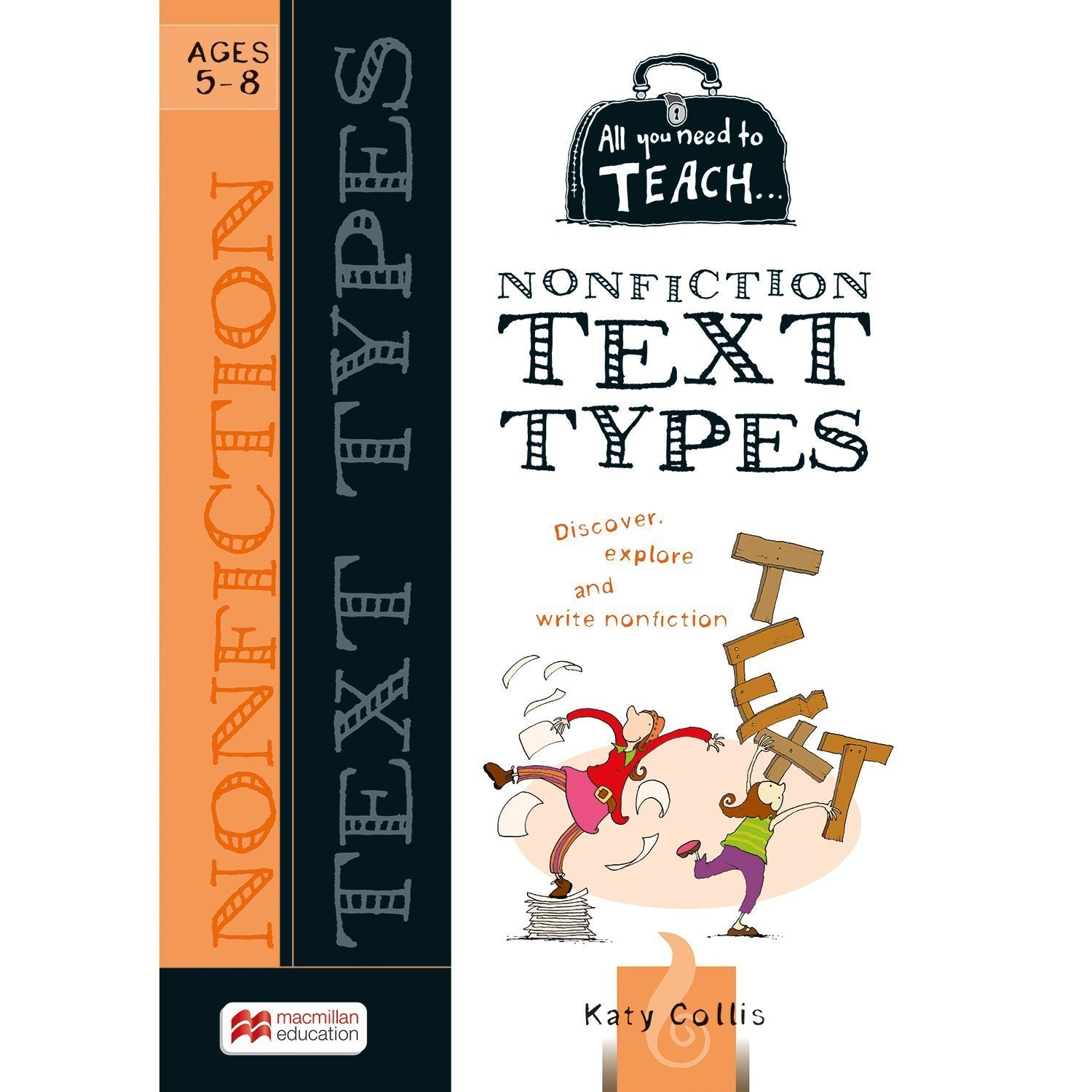 All You Need to Teach: Non Fiction Text Ages 5-8