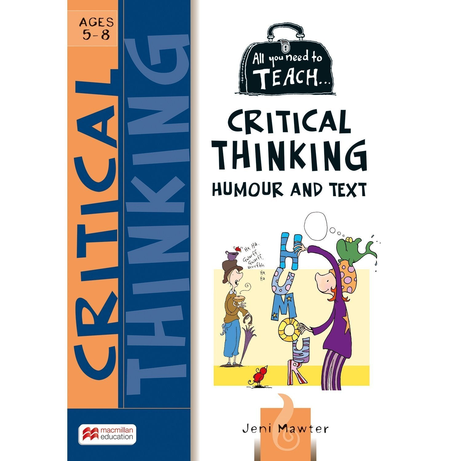 All You Need to Teach: Critical Thinking and Humour Ages 5-8