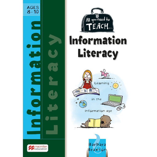All You Need to Teach: Information Literacy Ages 8-10
