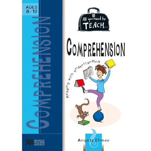 All You Need to Teach: Comprehension Ages 8-10