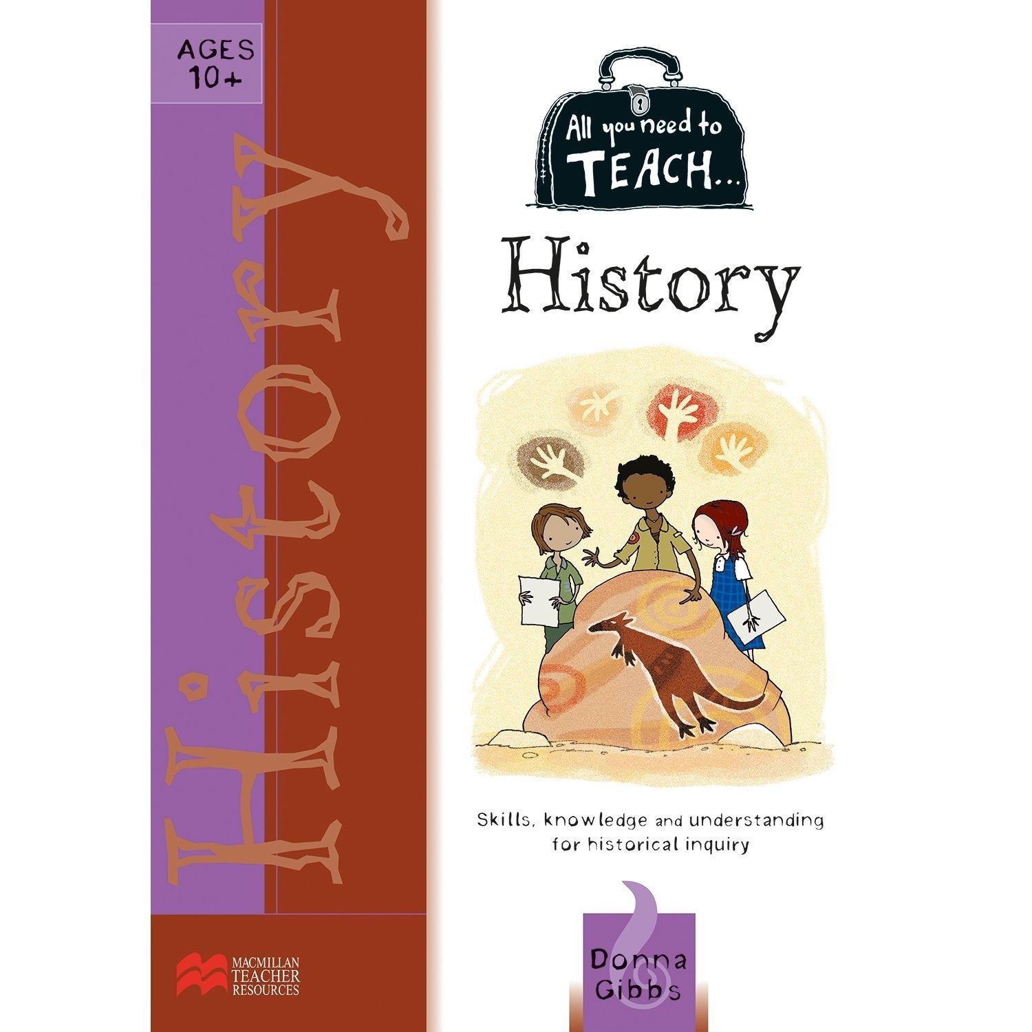 All You Need to Teach: History Ages 10+