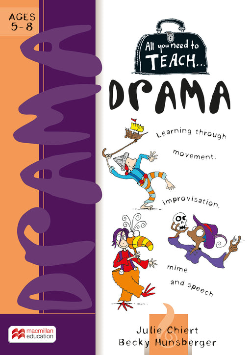 All You Need to Teach: Drama Ages 5-8