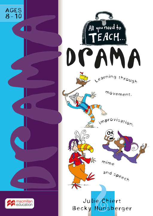 All You Need to Teach: Drama Ages 8-10
