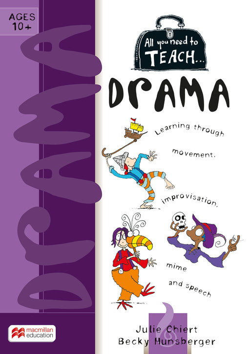 All You Need to Teach: Drama Ages 10+