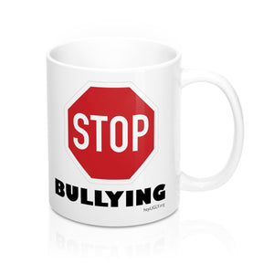 Mug 11oz - Stop Bullying