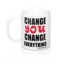Mug 11oz - Change You Change Everything