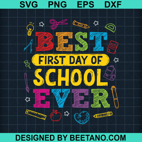Best first day of school ever svg