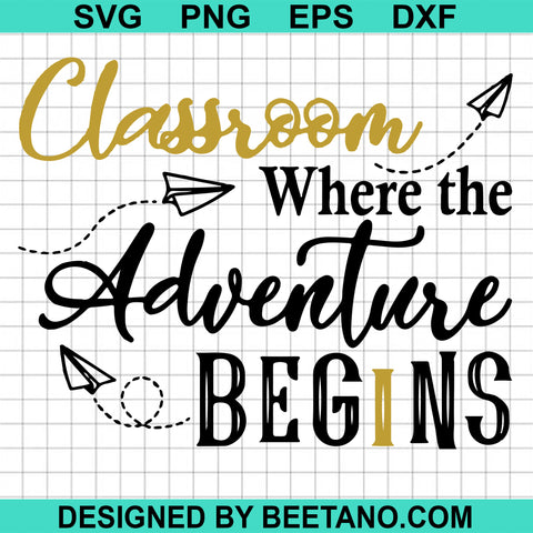 Classroom where the adventure begins svg
