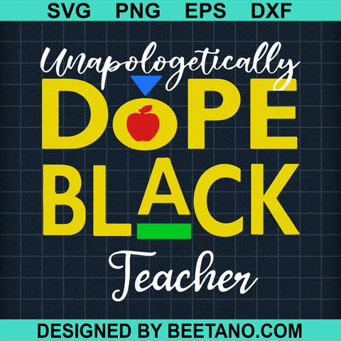 Unapologetically dope black teacher svg