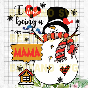 I love being a mama Snowman Svg