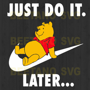 Winnie Pooh Just do it later