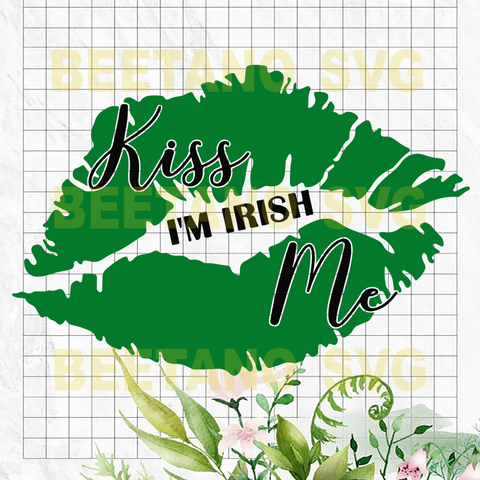 Kiss me I'm Irish Svg, Svg Files For Cricut, SVG, DXF, EPS, PNG Instant Download
