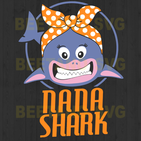 Nana shark Svg, Svg Files For Cricut, SVG, DXF, EPS, PNG Instant Download