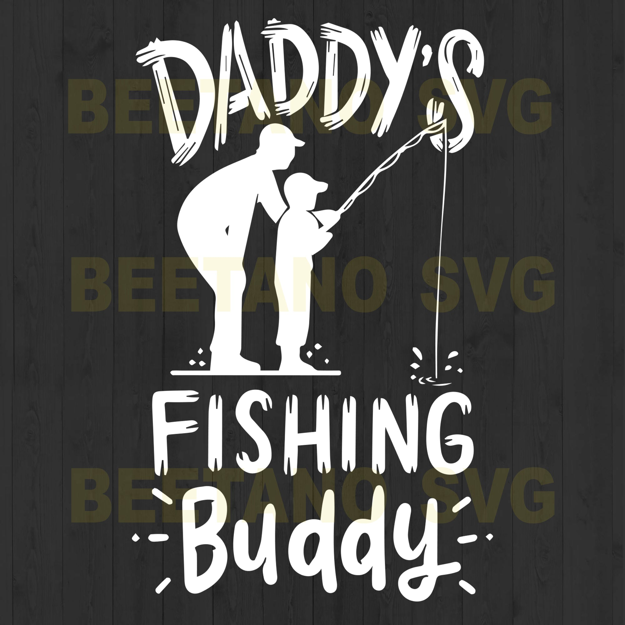 Download Daddy S Fishing Buddy High Quality Svg Cut Files Best For Unique Craft