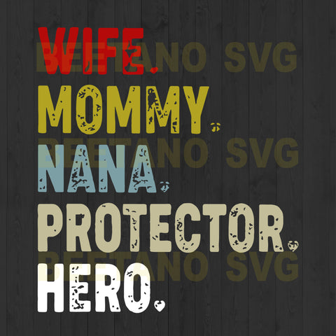 Wife Mommy Nana Protector Hero