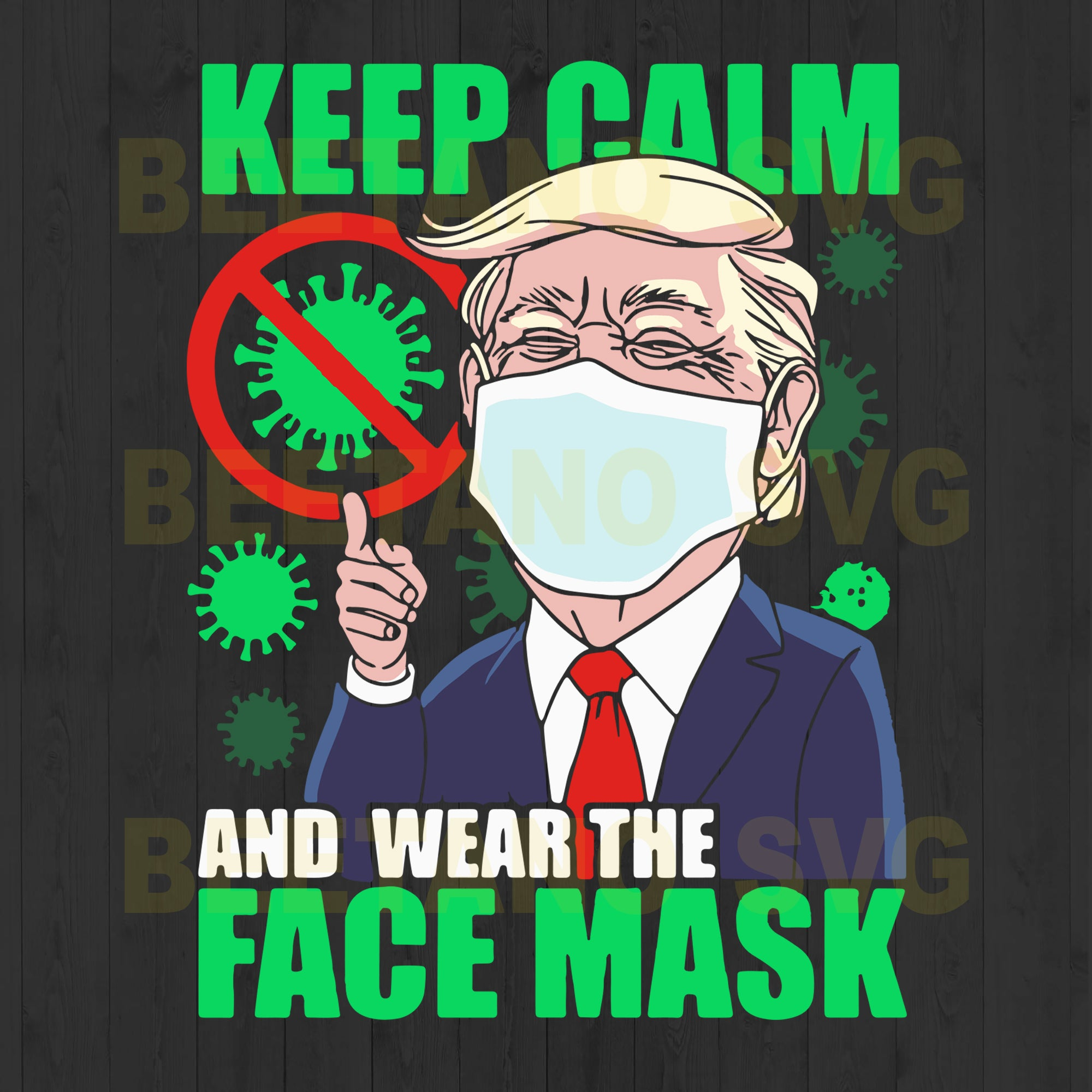 Trump Keep Calm And Wear The Face Mask Svg Files, Keep Calm And Wear The Face Mask Svg