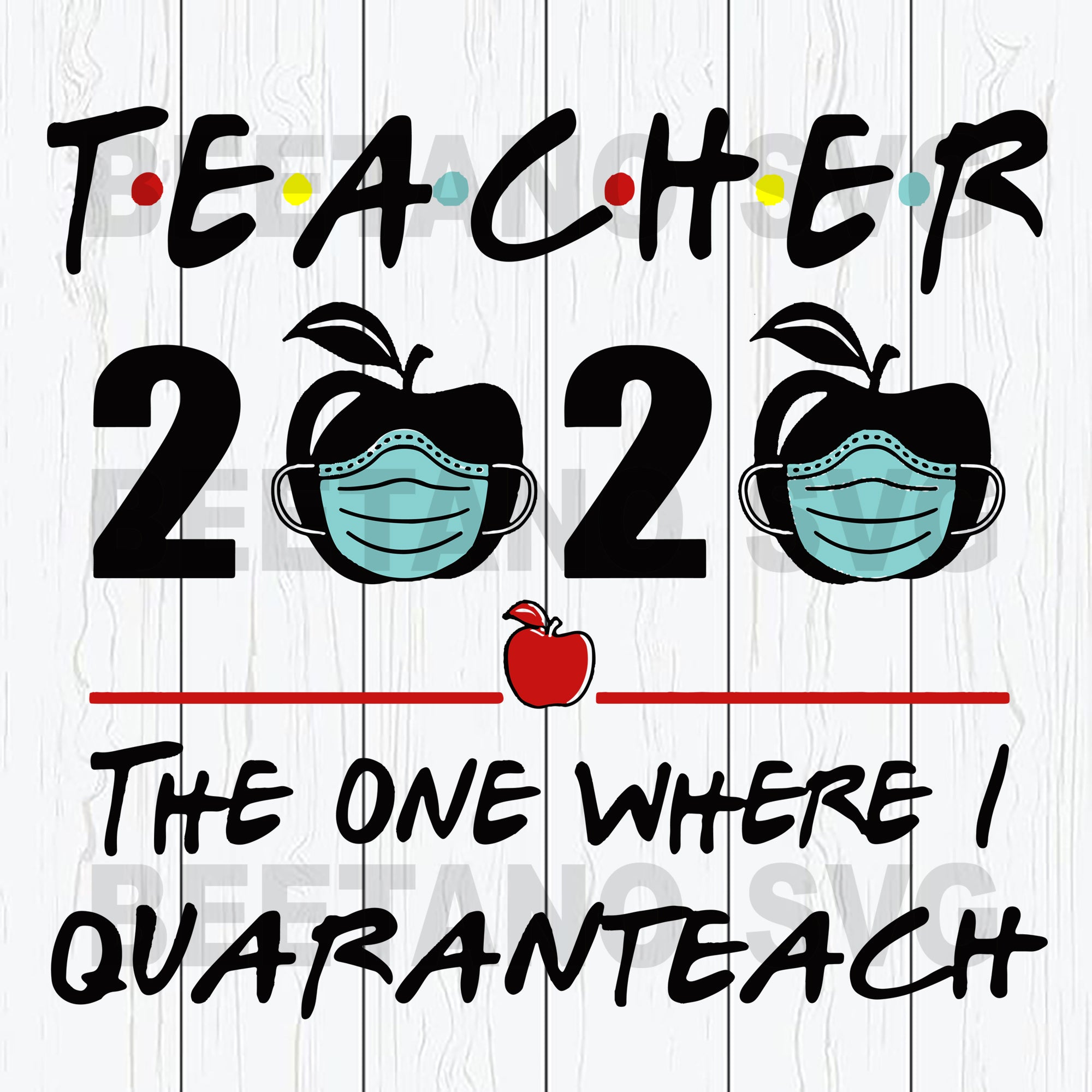 Teacher 2020 The One Where I Quaranteach Svg Files, Teacher Svg, Teacher 2020 Svg