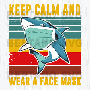 Shark Keep Calm ANd Wear A Face Mask Svg Files, Shark Svg Files, Keep Calm And Wear A Face Mask Svg