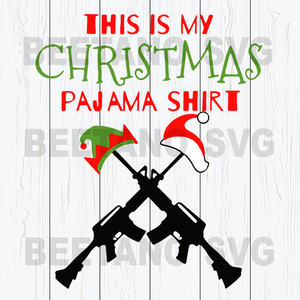 This is my christmas Guns Svg, Guns Cutting Files For Cricut, SVG, DXF, EPS, PNG Instant Download