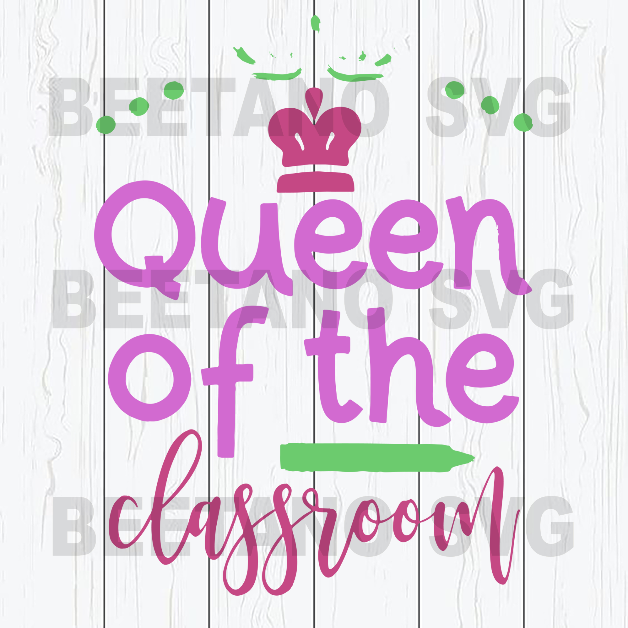 Queen of the classroom Files For Cricut, SVG, DXF, EPS, PNG Instant Download