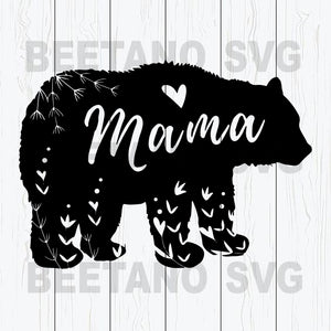 Mama Bear Cutting Files For Cricut, SVG, DXF, EPS, PNG Instant Download