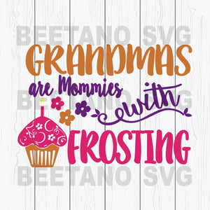 Grandma are mommies with frosting