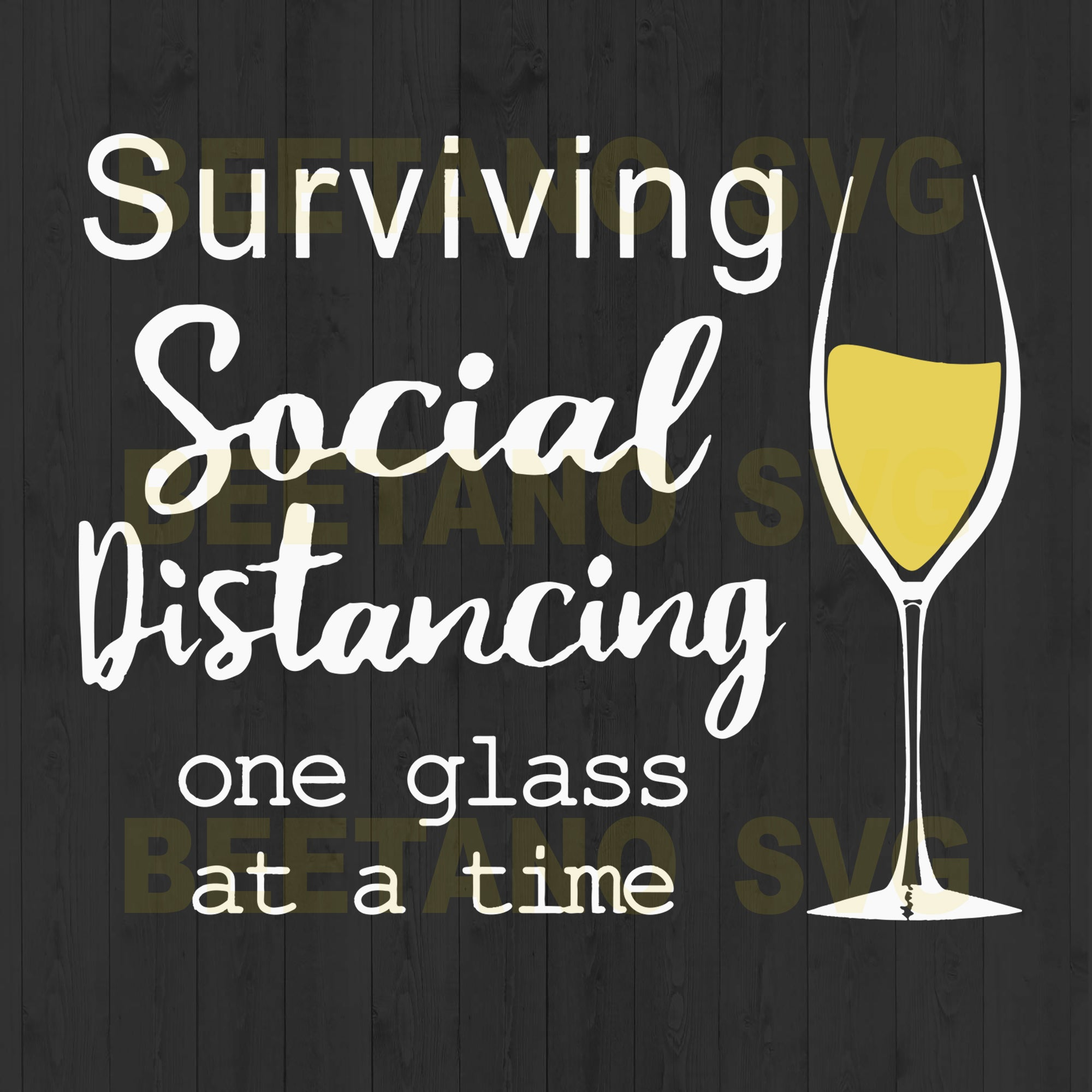 Surviving Social Distancing One Glass At A Time Svg Files For Instant Download