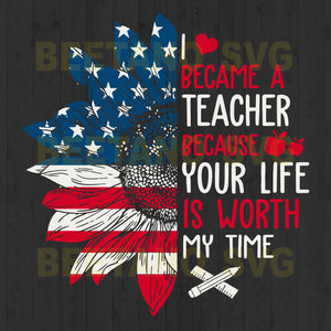I Became A Teacher Because Your Life Is Worth My Time