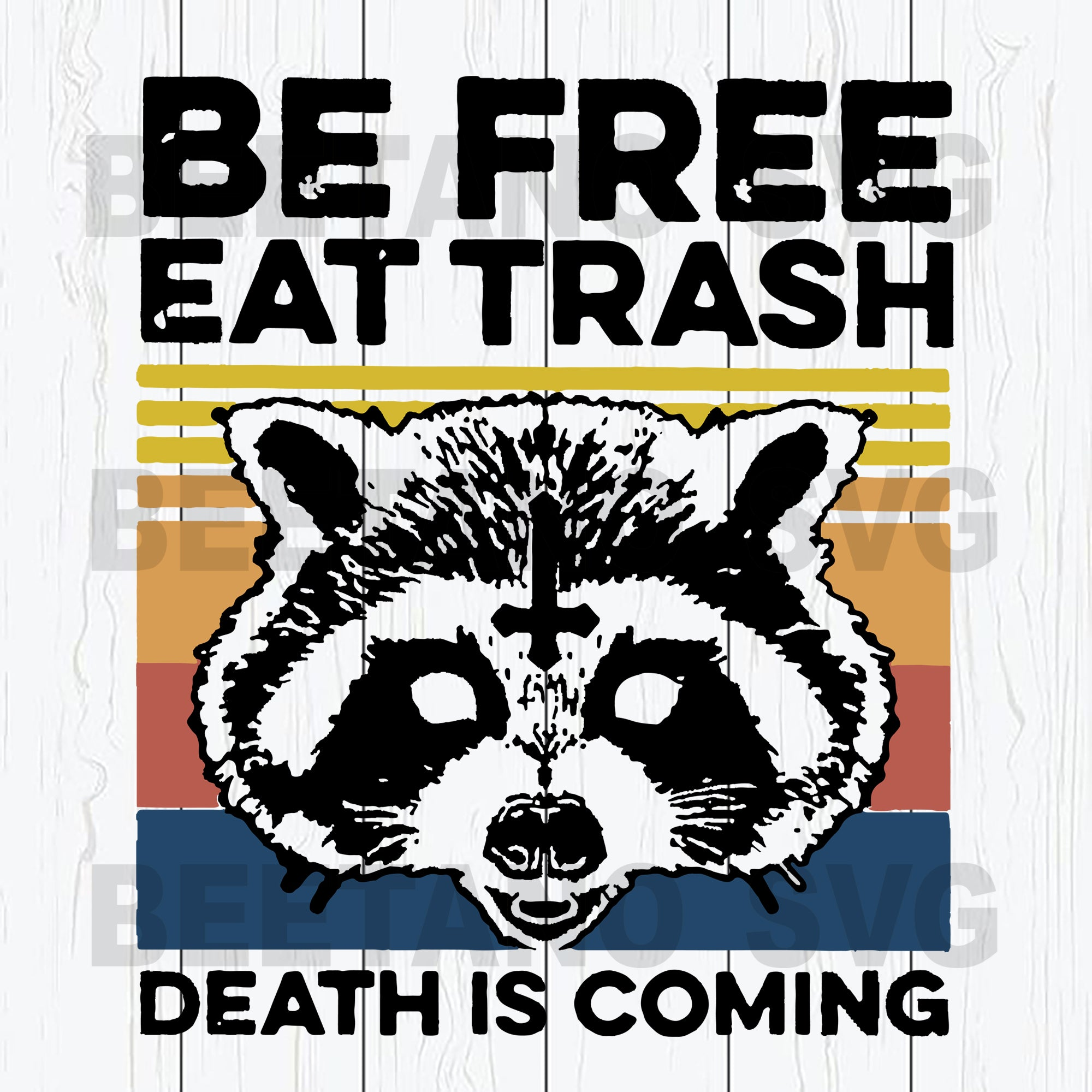 Be Free Eat Trash Death Is Coming Svg