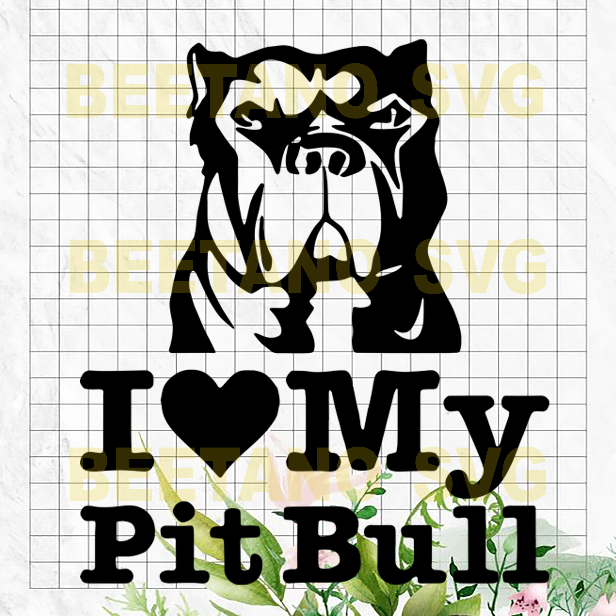 I love my Pitbull Svg, Pitbull Svg Files, Pitbull Cutting Files, Dog Svg, Animal Svg, Dog Lover Svg