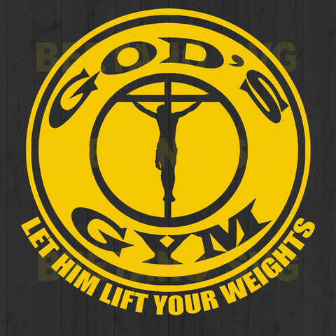 God's Gym Let Him Lift Your Weights