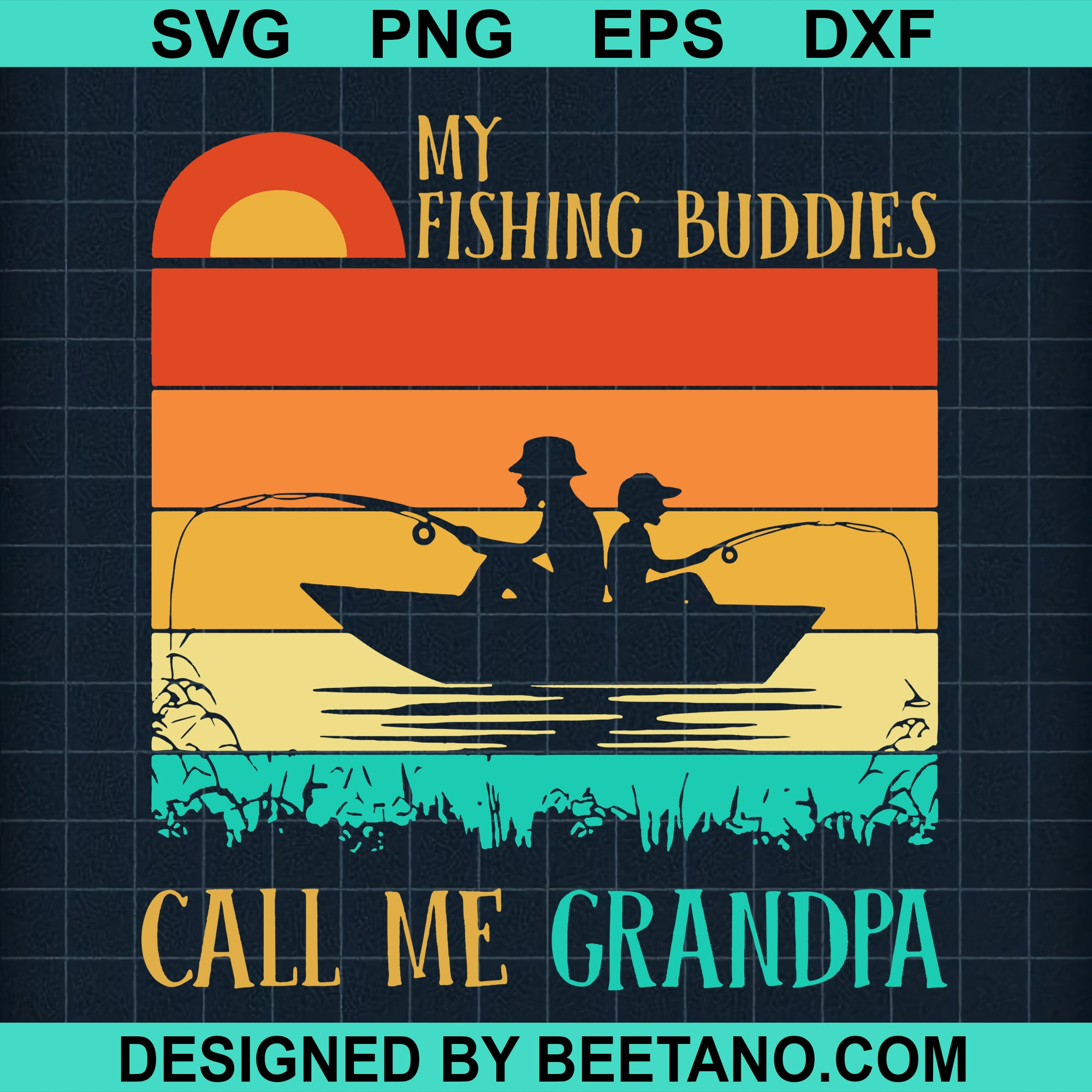 My Fishing Buddies Call Me Grandpa